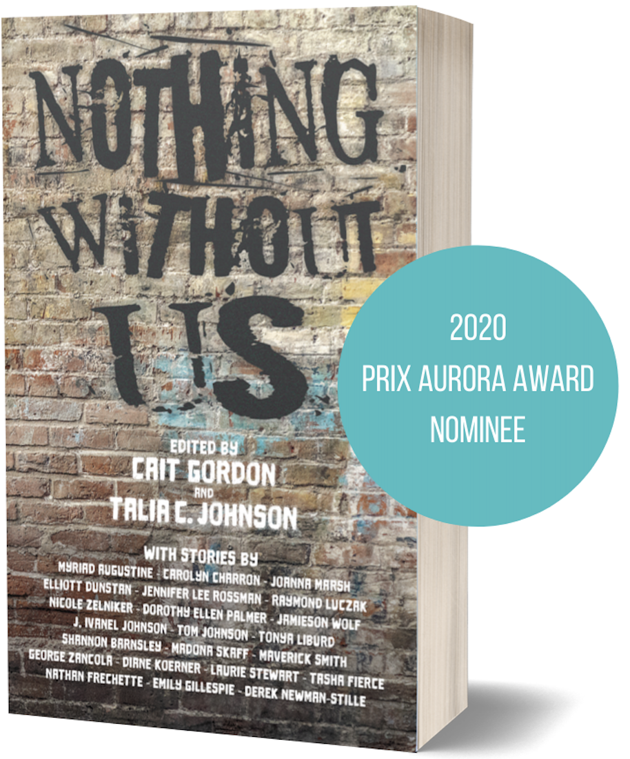 Book cover: Brick wall with faded beige, yelloe, aqua, and red paint. Spray-painted in black is Nothing Without Us.